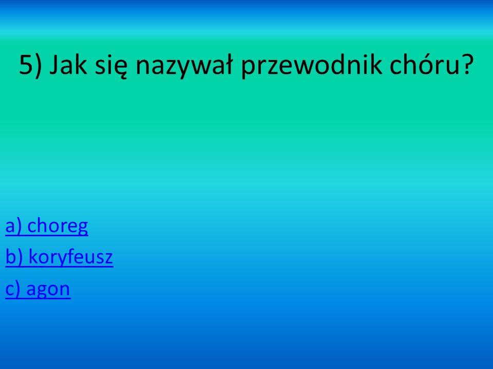 5) Jak się nazywał przewodnik chóru