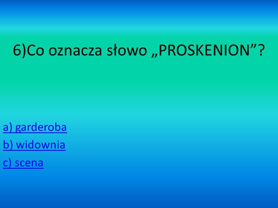 """6)Co oznacza słowo """"PROSKENION"""