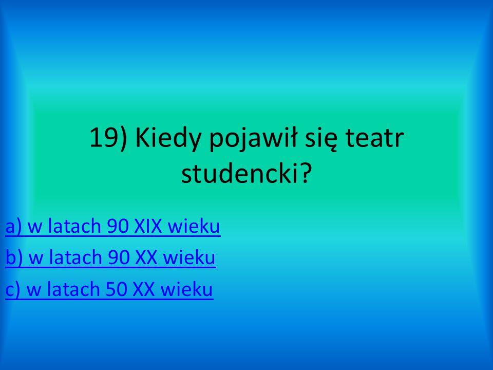 19) Kiedy pojawił się teatr studencki