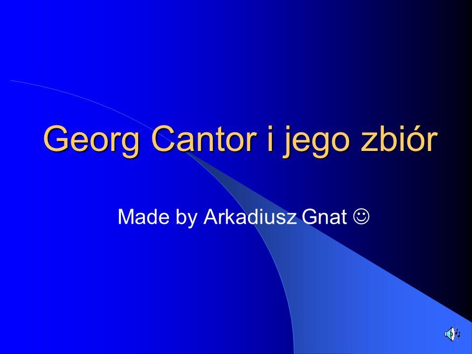 Georg Cantor i jego zbiór