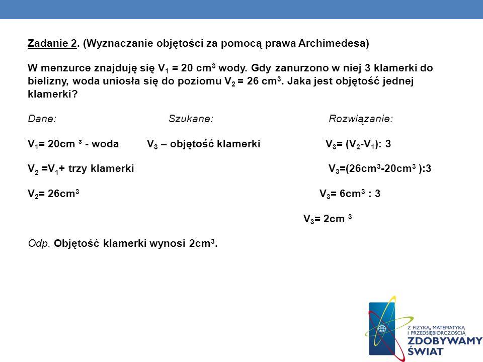 Zadanie 2. (Wyznaczanie objętości za pomocą prawa Archimedesa)
