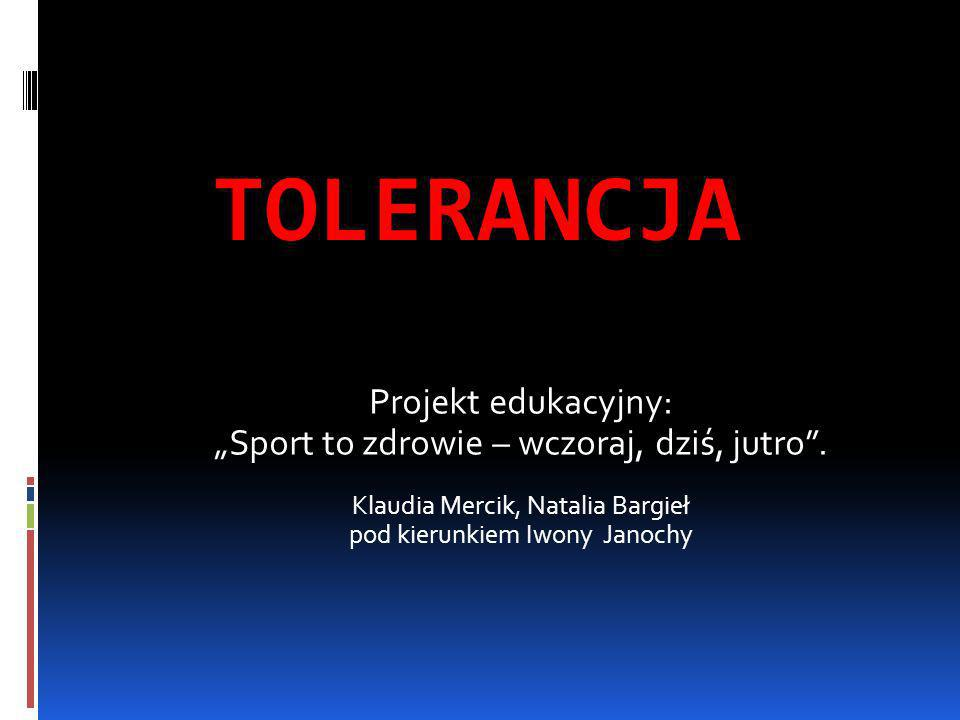 TOLERANCJA Projekt edukacyjny: