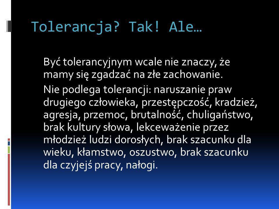 Tolerancja Tak! Ale…