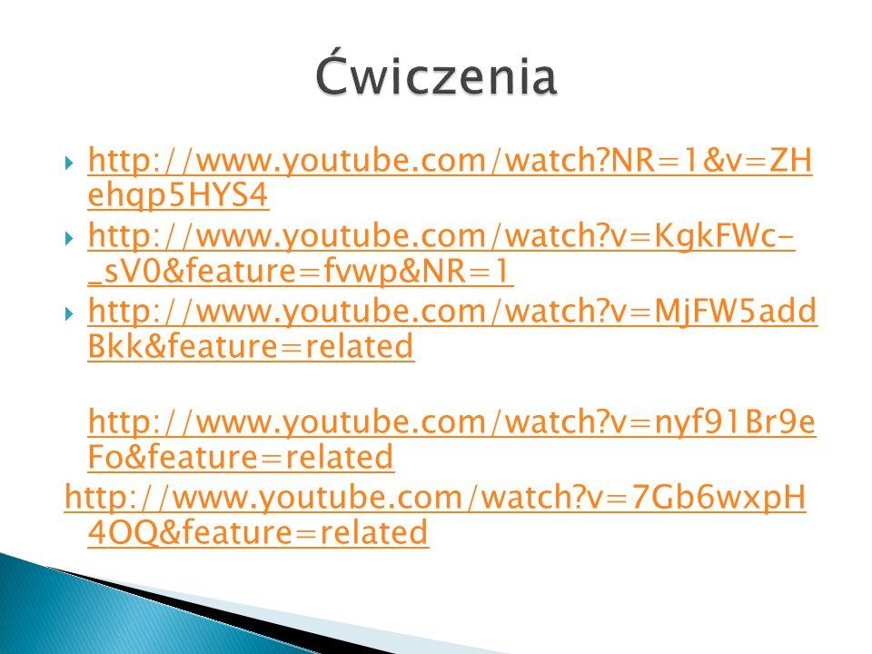 Ćwiczenia http://www.youtube.com/watch NR=1&v=ZH ehqp5HYS4