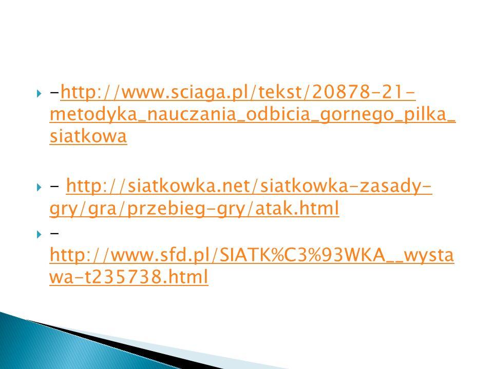 -http://www.sciaga.pl/tekst/20878-21- metodyka_nauczania_odbicia_gornego_pilka_ siatkowa