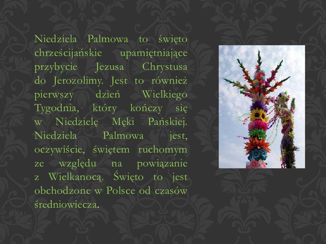 Niedziela Palmowa to święto chrześcijańskie upamiętniające przybycie Jezusa Chrystusa do Jerozolimy.