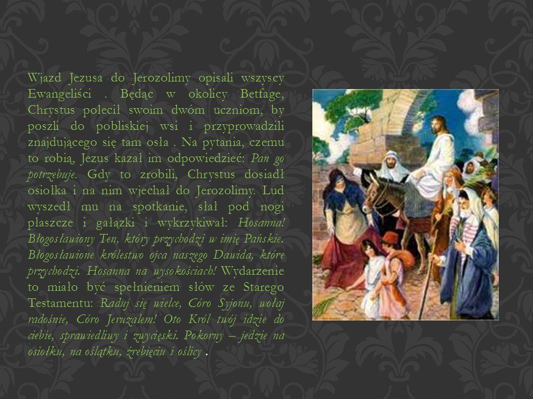 Wjazd Jezusa do Jerozolimy opisali wszyscy Ewangeliści