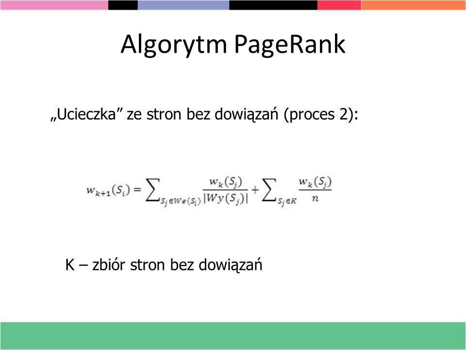 """Algorytm PageRank """"Ucieczka ze stron bez dowiązań (proces 2):"""