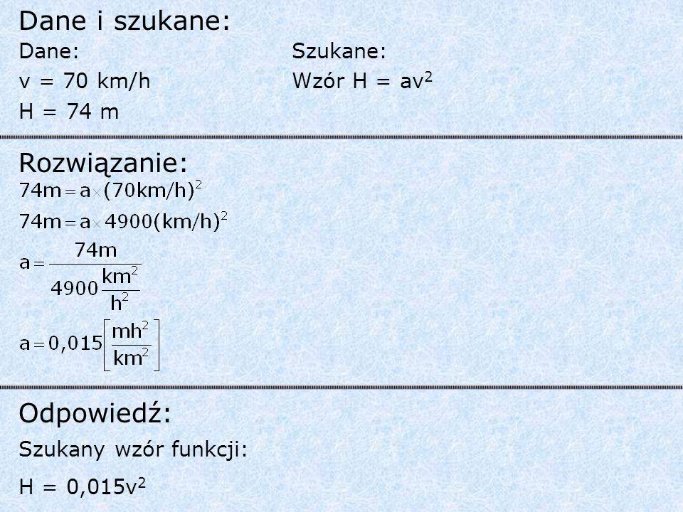Dane i szukane: Rozwiązanie: Odpowiedź: Dane: v = 70 km/h H = 74 m