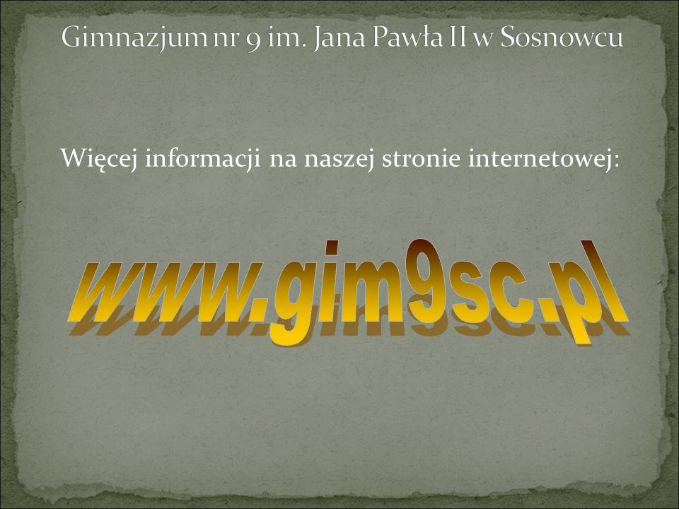 www.gim9sc.pl Gimnazjum nr 9 im. Jana Pawła II w Sosnowcu