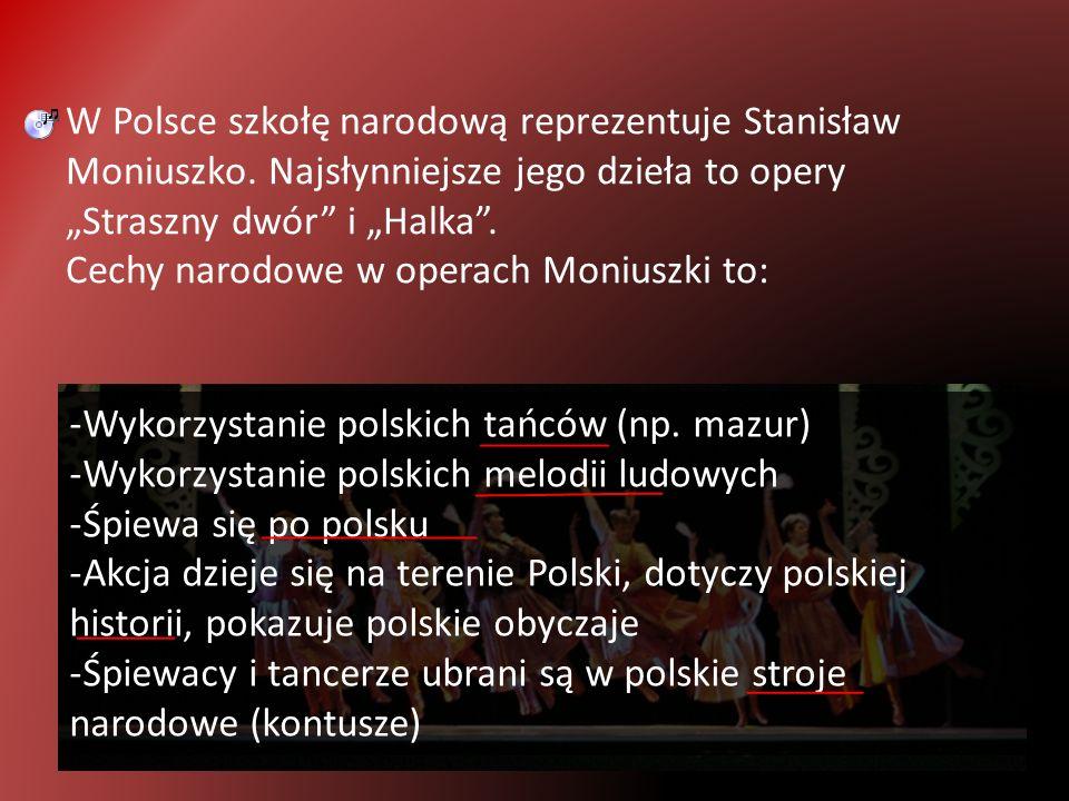 W Polsce szkołę narodową reprezentuje Stanisław Moniuszko