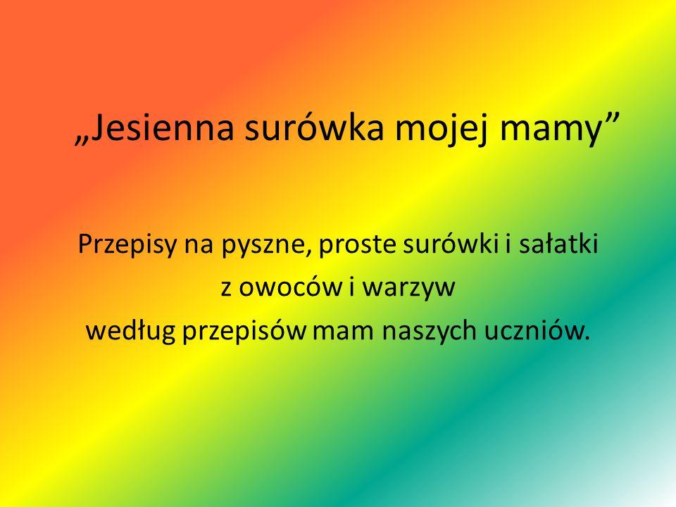 """""""Jesienna surówka mojej mamy"""