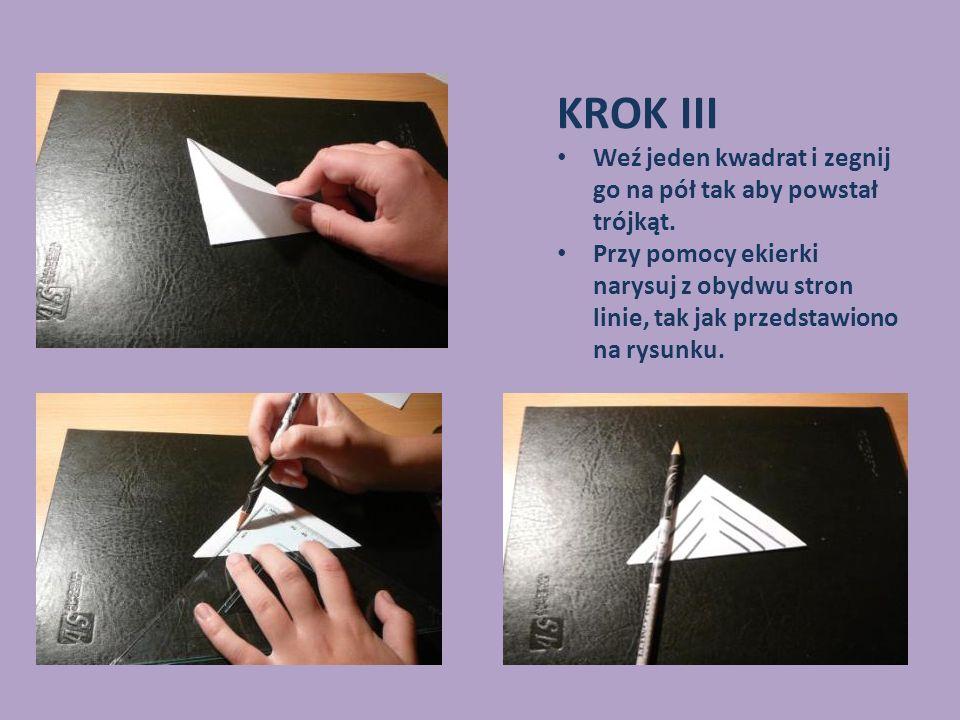 KROK III Weź jeden kwadrat i zegnij go na pół tak aby powstał trójkąt.