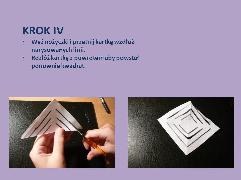 KROK IV Weź nożyczki i przetnij kartkę wzdłuż narysowanych linii.