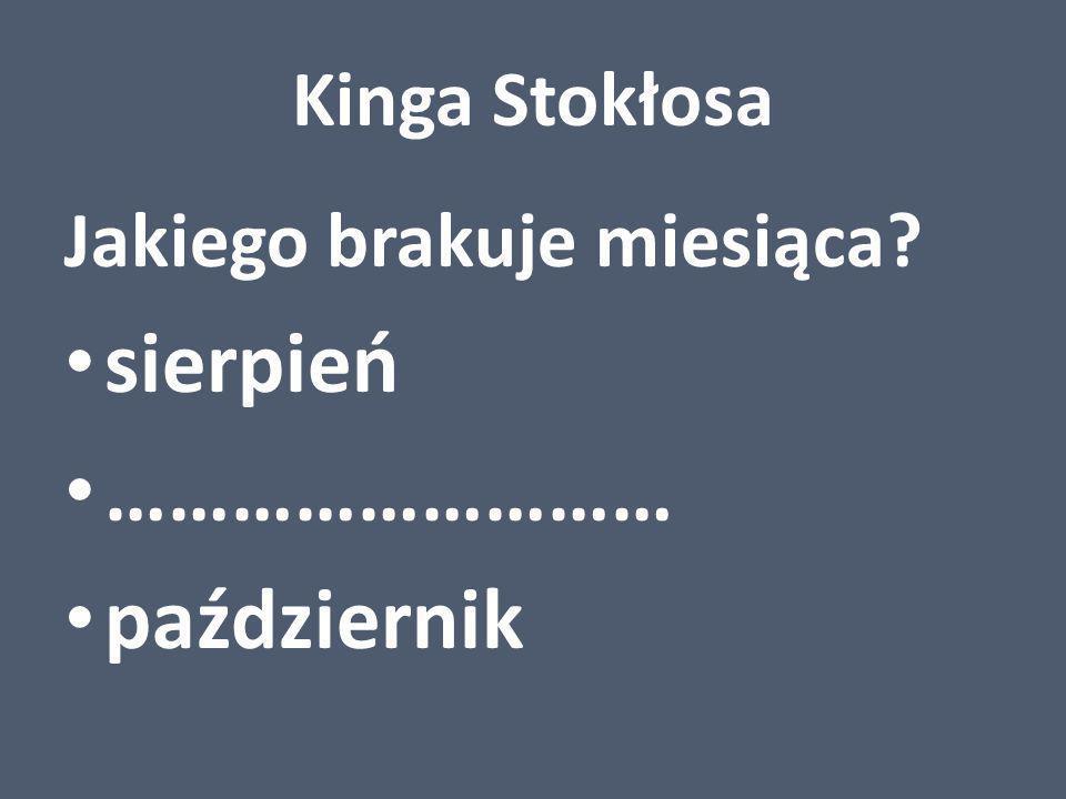 sierpień ……………………… październik Kinga Stokłosa
