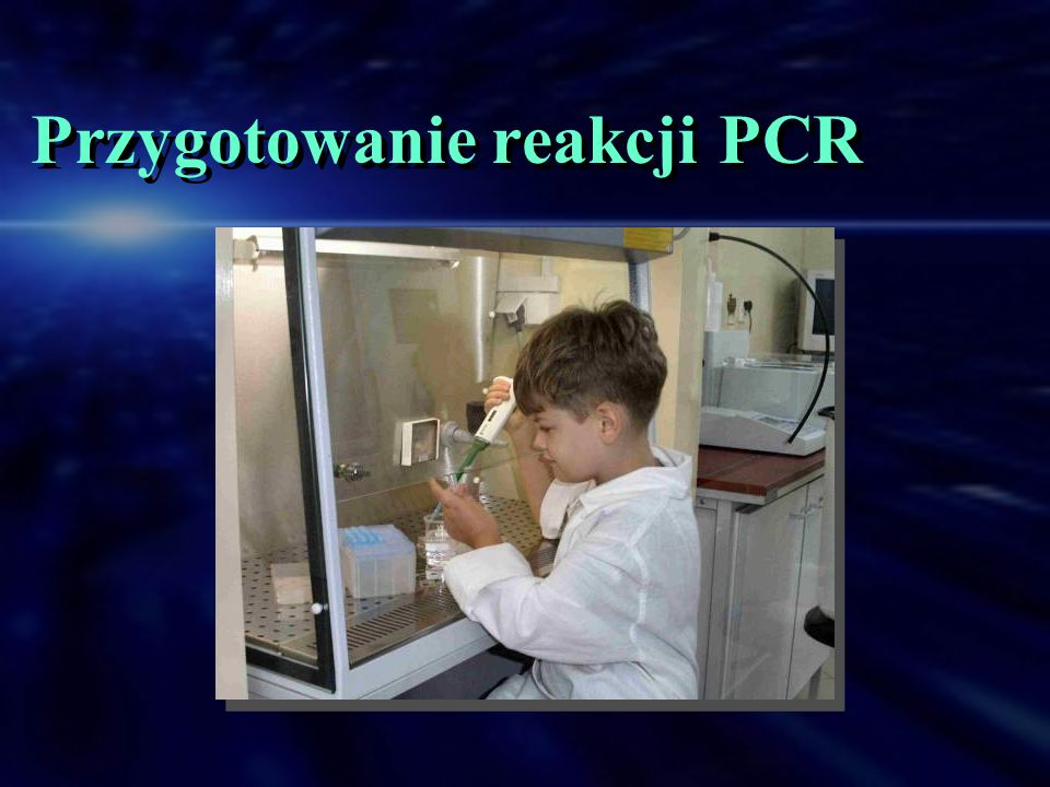 Przygotowanie reakcji PCR