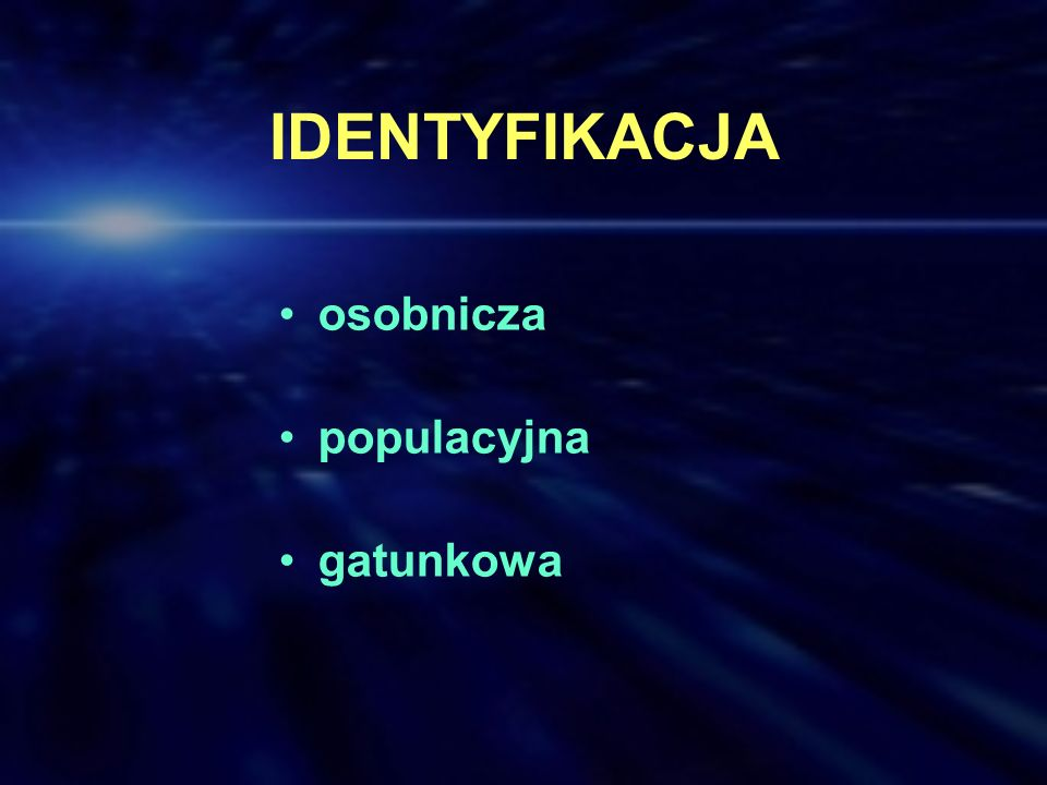 IDENTYFIKACJA osobnicza populacyjna gatunkowa