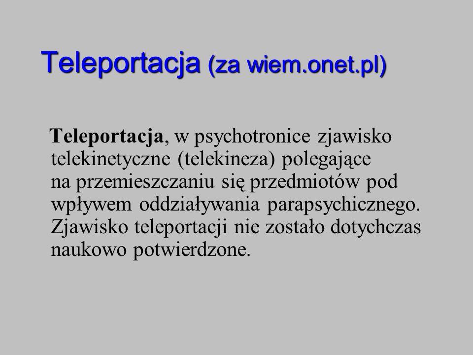 Teleportacja (za wiem.onet.pl)