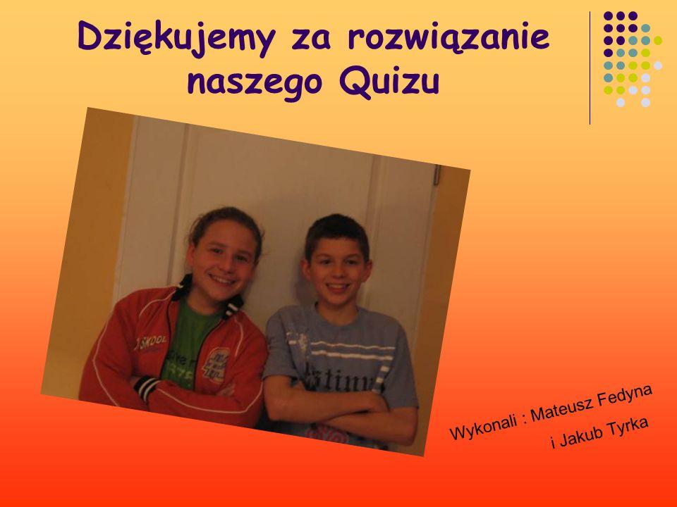 Dziękujemy za rozwiązanie naszego Quizu