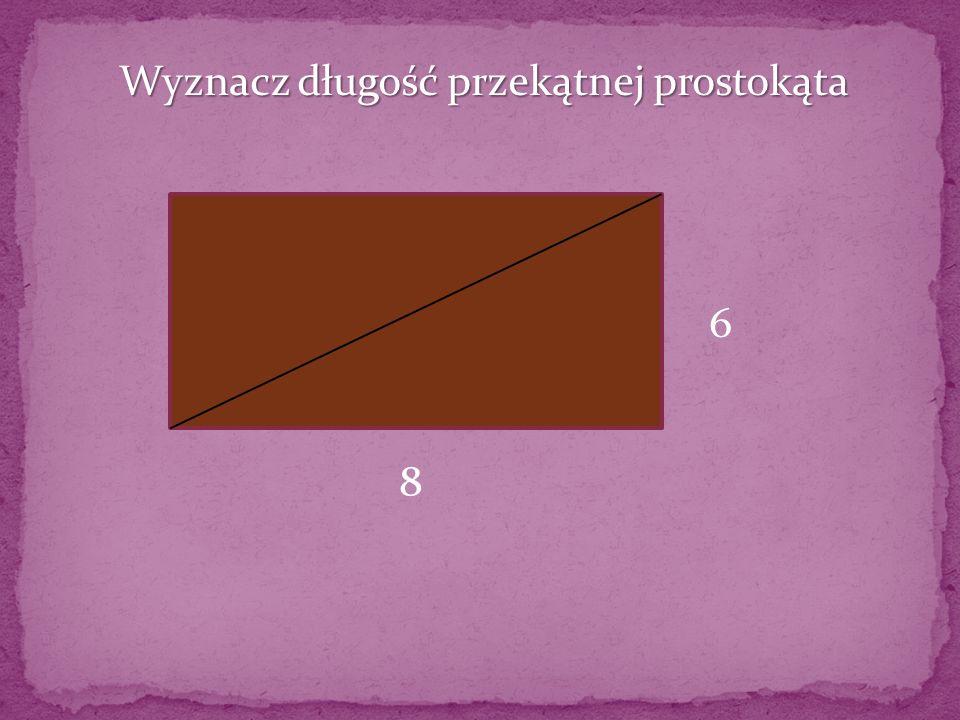 Wyznacz długość przekątnej prostokąta
