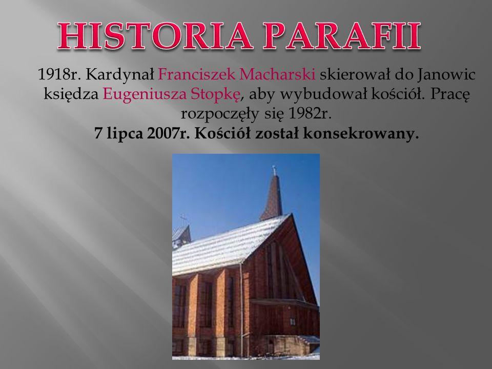 7 lipca 2007r. Kościół został konsekrowany.
