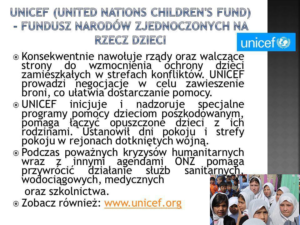 UNICEF (United Nations Children s Fund) - Fundusz Narodów Zjednoczonych na Rzecz Dzieci