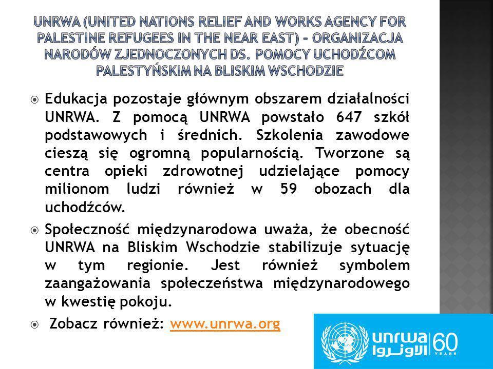 UNRWA (United Nations Relief and Works Agency for Palestine Refugees in the Near East) - Organizacja Narodów Zjednoczonych ds. Pomocy Uchodźcom Palestyńskim na Bliskim Wschodzie