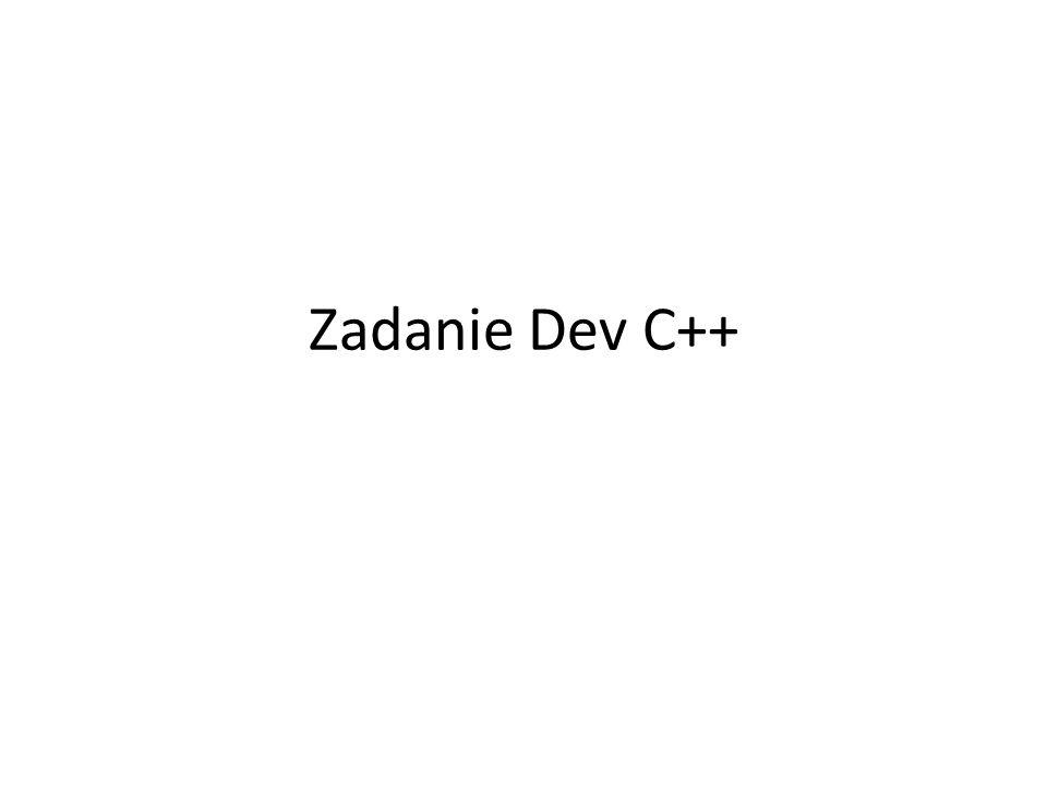 Zadanie Dev C++