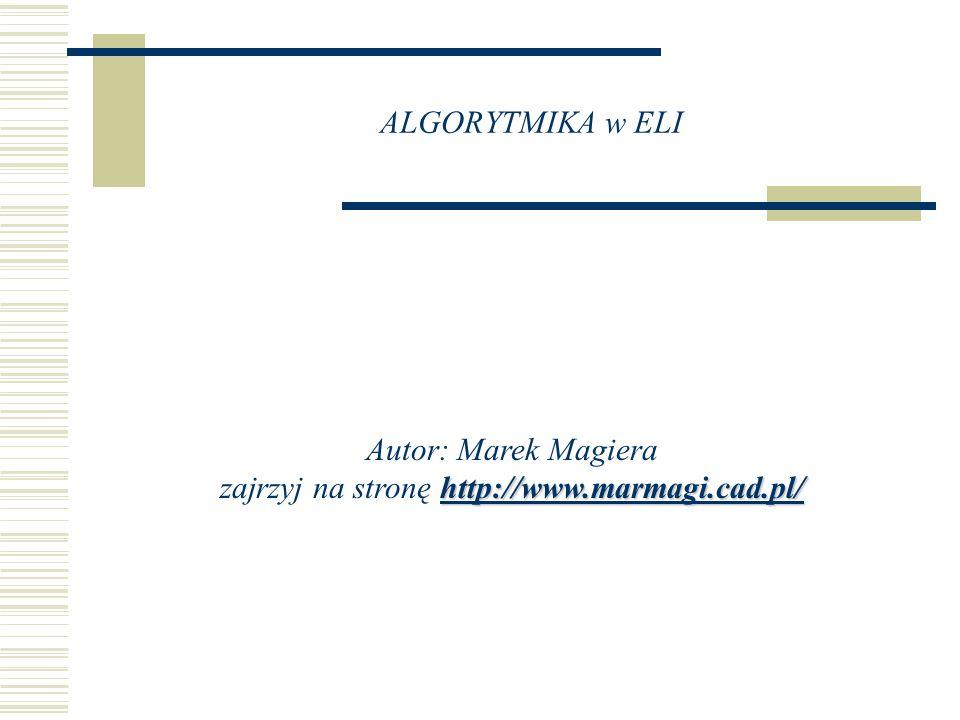 Autor: Marek Magiera zajrzyj na stronę http://www.marmagi.cad.pl/