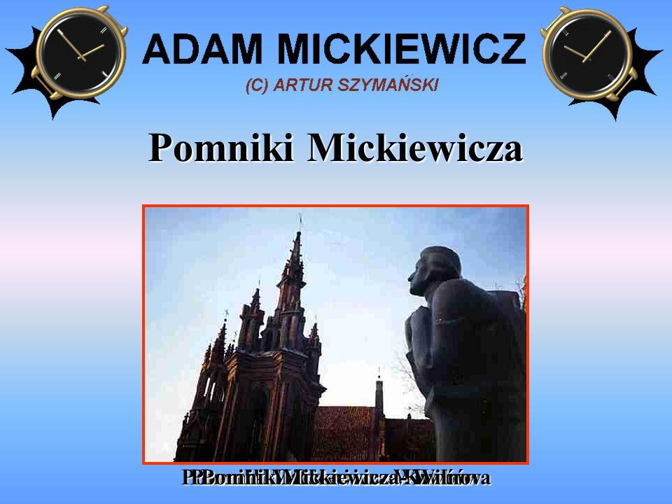 Pomniki Mickiewicza Pomnik Mickiewicza- Wilno Pomnik Mickiewicza- Lwów