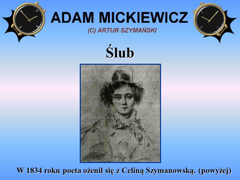 W 1834 roku poeta ożenił się z Celiną Szymanowską. (powyżej)