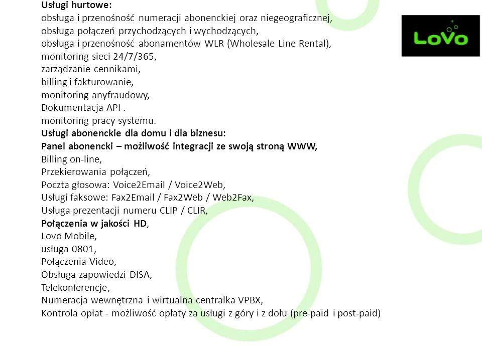 Usługi hurtowe: obsługa i przenośność numeracji abonenckiej oraz niegeograficznej, obsługa połączeń przychodzących i wychodzących, obsługa i przenośność abonamentów WLR (Wholesale Line Rental), monitoring sieci 24/7/365, zarządzanie cennikami, billing i fakturowanie, monitoring anyfraudowy, Dokumentacja API .
