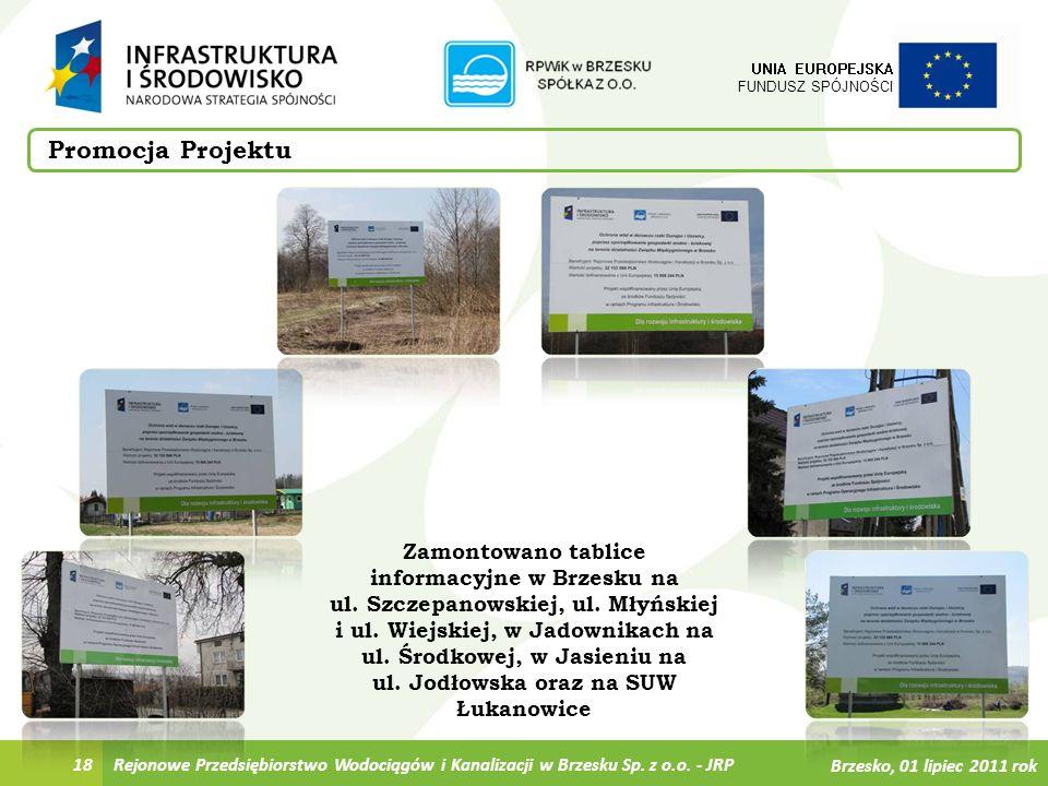 UNIA EUROPEJSKA FUNDUSZ SPÓJNOŚCI. Promocja Projektu.