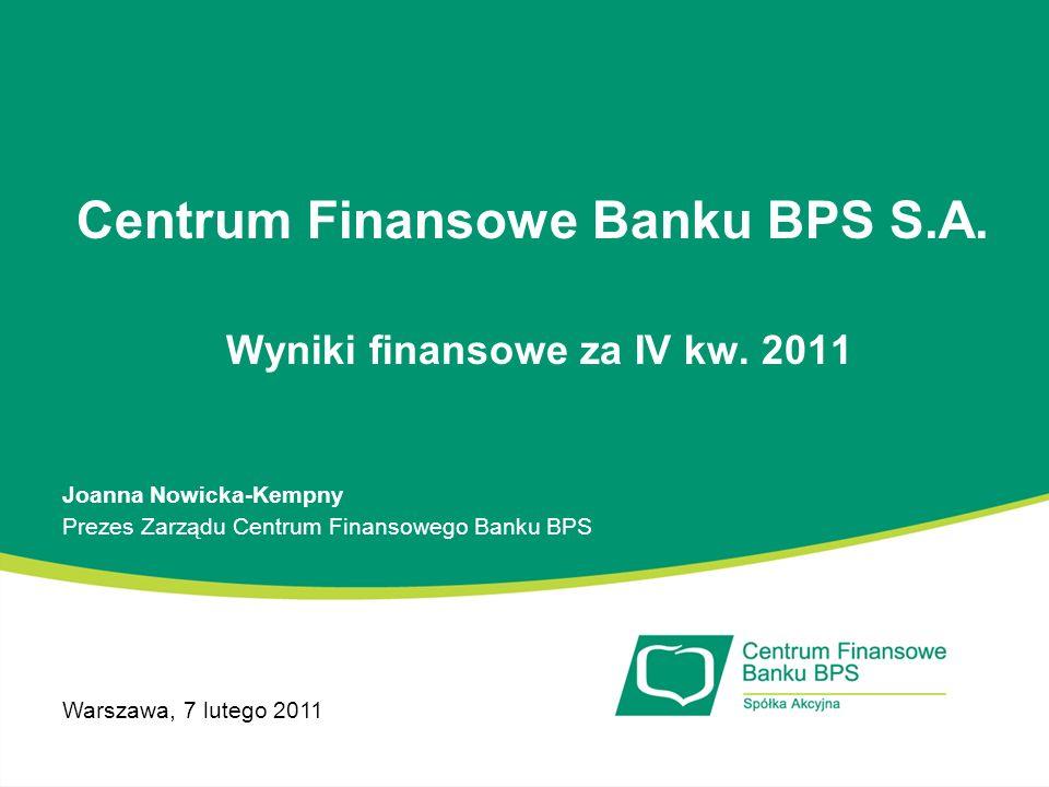 Centrum Finansowe Banku BPS S.A. Wyniki finansowe za IV kw. 2011