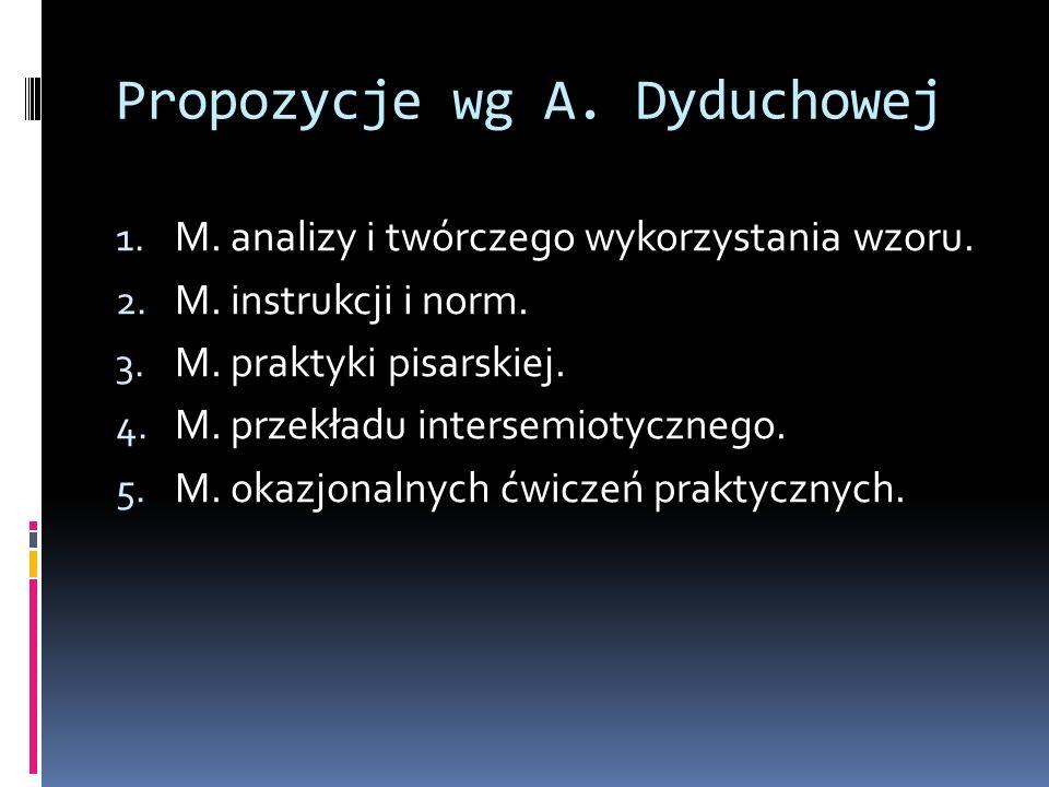 Propozycje wg A. Dyduchowej