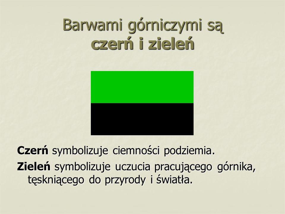 Barwami górniczymi są czerń i zieleń