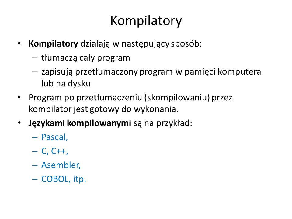 Kompilatory Kompilatory działają w następujący sposób: