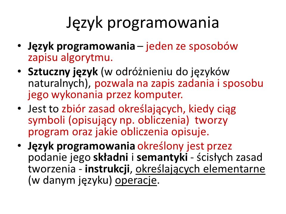 Język programowaniaJęzyk programowania – jeden ze sposobów zapisu algorytmu.
