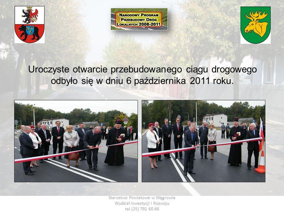 Uroczyste otwarcie przebudowanego ciągu drogowego odbyło się w dniu 6 października 2011 roku.