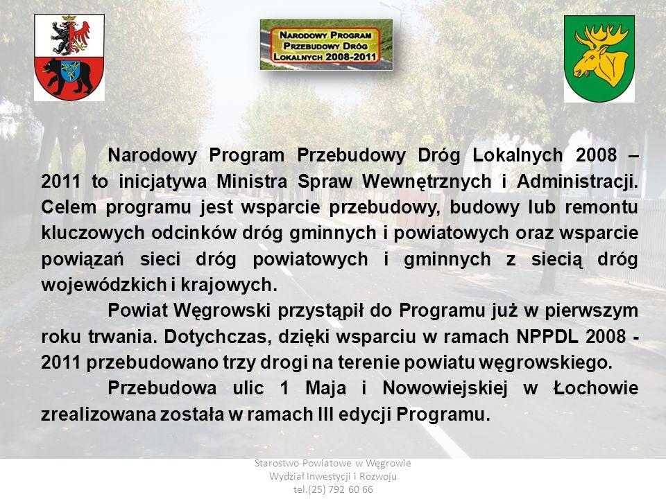 Narodowy Program Przebudowy Dróg Lokalnych 2008 – 2011 to inicjatywa Ministra Spraw Wewnętrznych i Administracji. Celem programu jest wsparcie przebudowy, budowy lub remontu kluczowych odcinków dróg gminnych i powiatowych oraz wsparcie powiązań sieci dróg powiatowych i gminnych z siecią dróg wojewódzkich i krajowych.