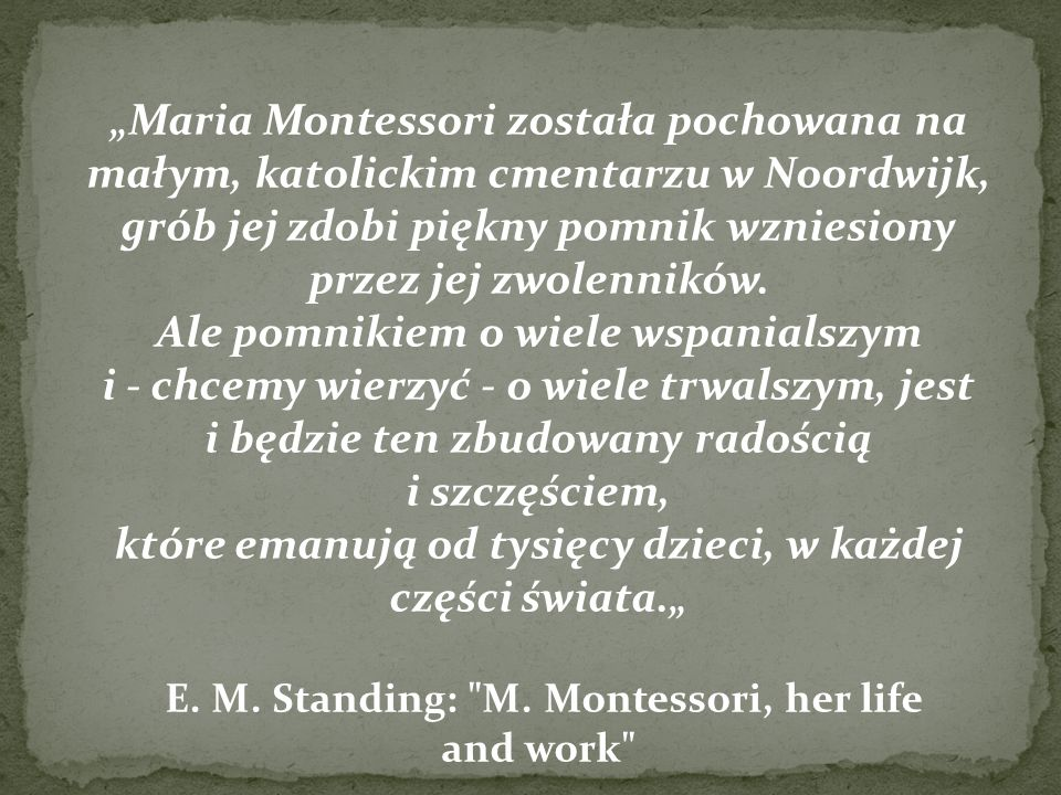 E. M. Standing: M. Montessori, her life and work