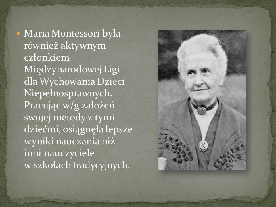 Maria Montessori była również aktywnym członkiem Międzynarodowej Ligi dla Wychowania Dzieci Niepełnosprawnych.