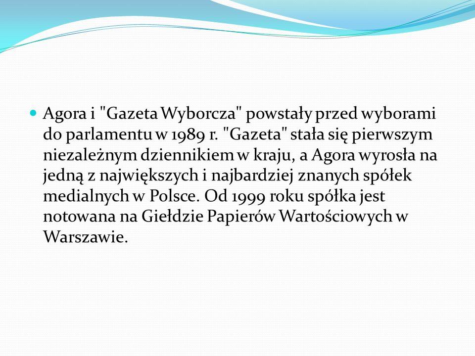 Agora i Gazeta Wyborcza powstały przed wyborami do parlamentu w 1989 r.