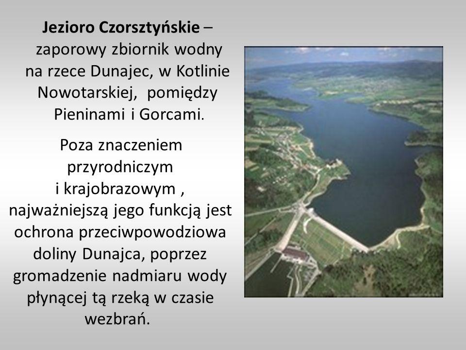 Jezioro Czorsztyńskie – zaporowy zbiornik wodny na rzece Dunajec, w Kotlinie Nowotarskiej, pomiędzy