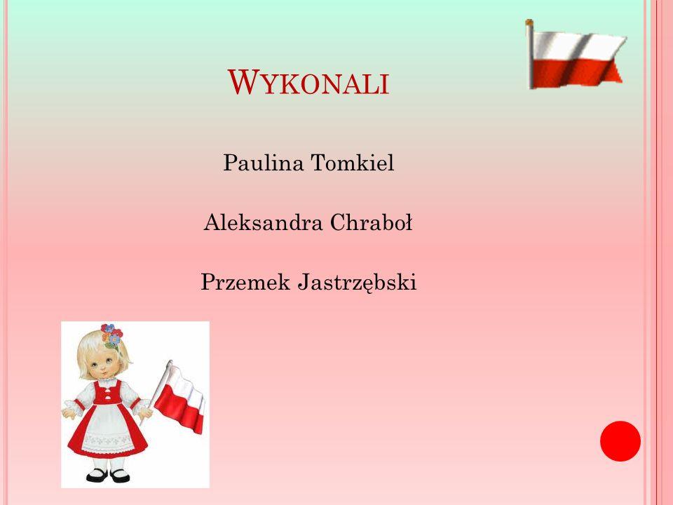 Paulina Tomkiel Aleksandra Chraboł Przemek Jastrzębski