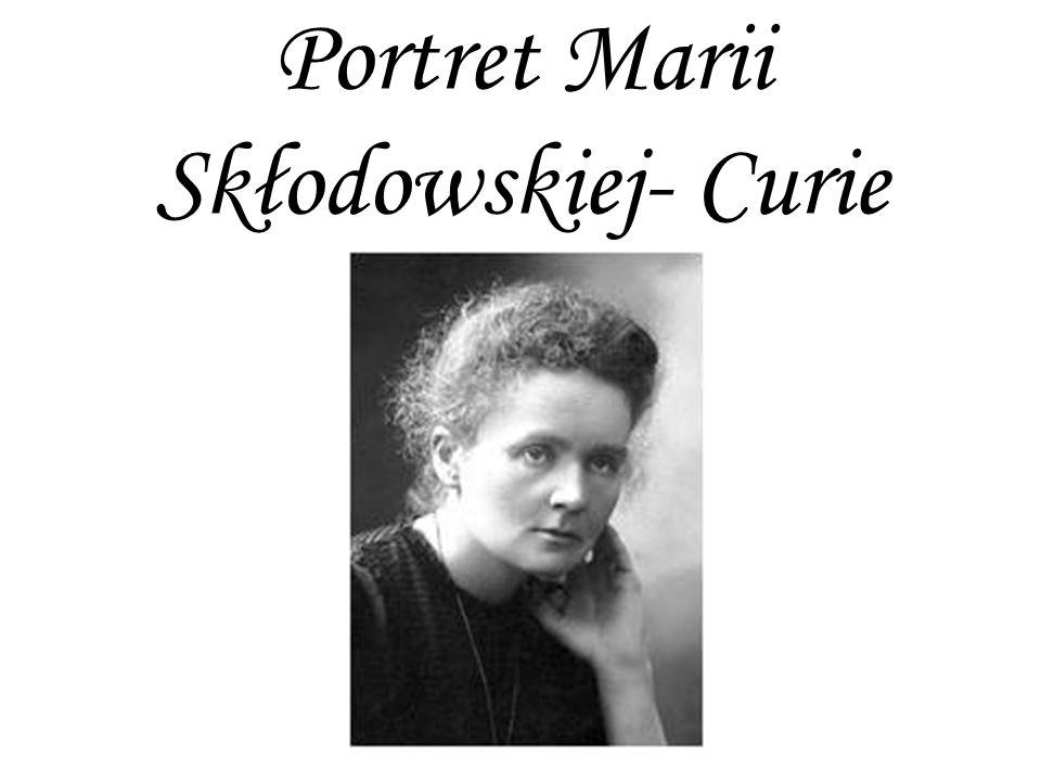 Portret Marii Skłodowskiej- Curie