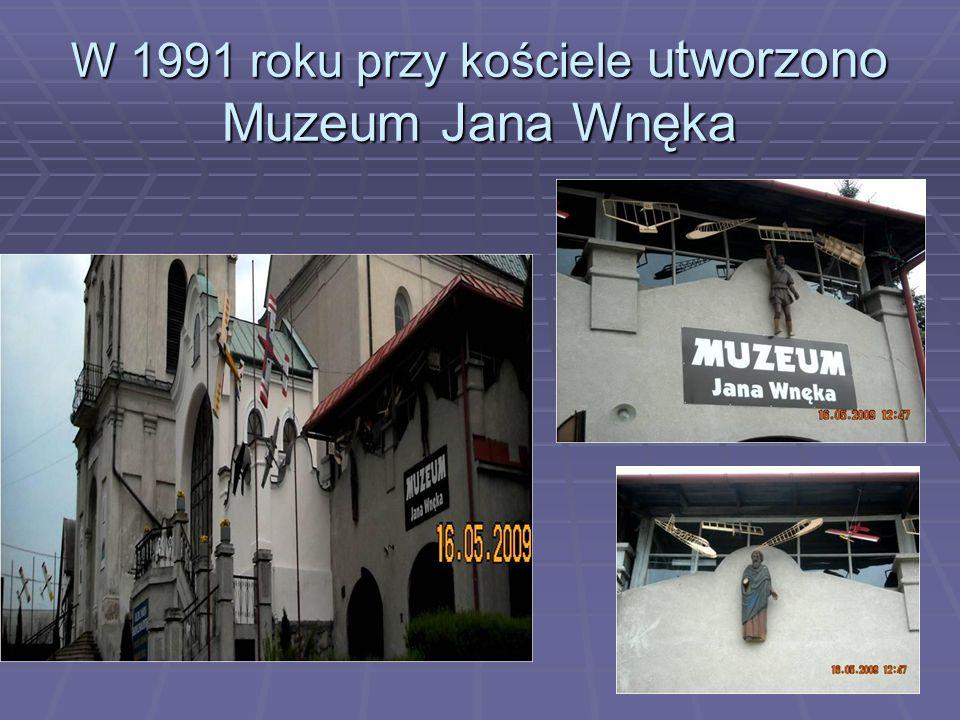 W 1991 roku przy kościele utworzono Muzeum Jana Wnęka