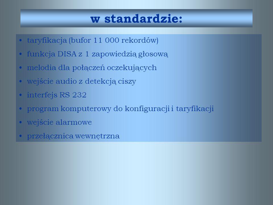 w standardzie: taryfikacja (bufor 11 000 rekordów)