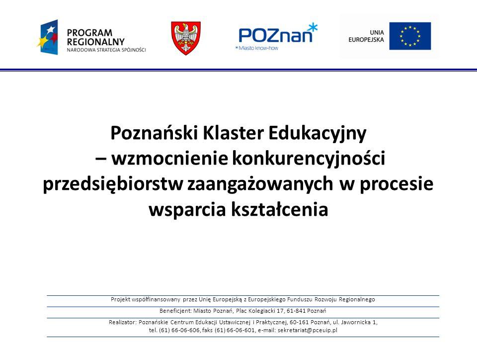 Beneficjent: Miasto Poznań, Plac Kolegiacki 17, 61-841 Poznań