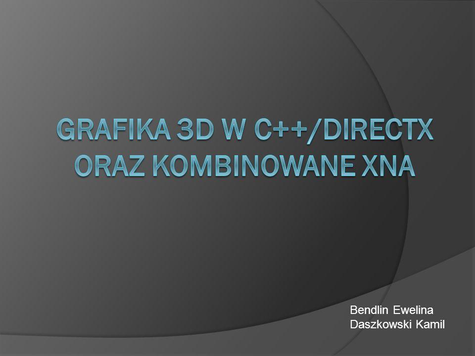 Grafika 3D w C++/DirectX Oraz kombinowane XNA